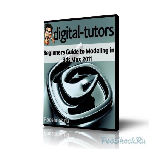 Digital Tutors - Beginners Guide to Modeling in 3ds Max 2011