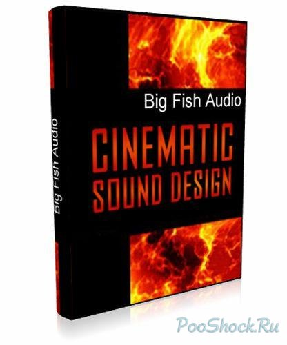 Звуковые эффекты Big Fish Audio - Cinematic Sound Design (WAV, KONTAKT)