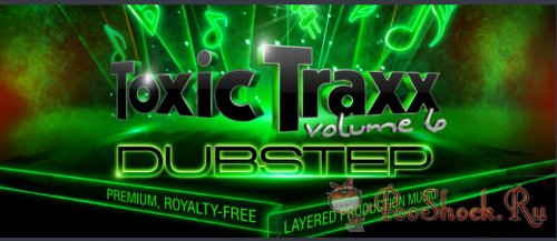Toxic Traxx Volume 6: Dubstep (