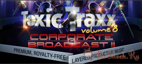 Toxic Traxx Volume 8: Corporate & Broadcast II