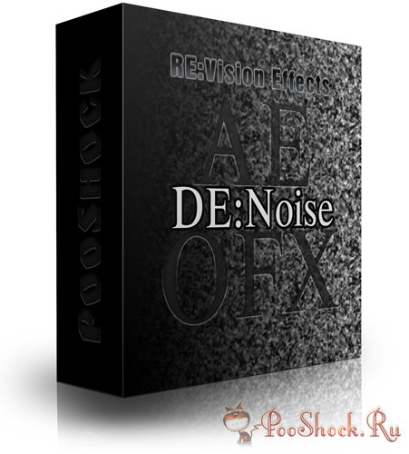 RE:Vision - DE:Noise 3.1.1 AE  3.0.3 OFX
