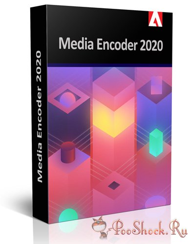 Adobe Media Encoder 2020 (14.5.0.48) RePack