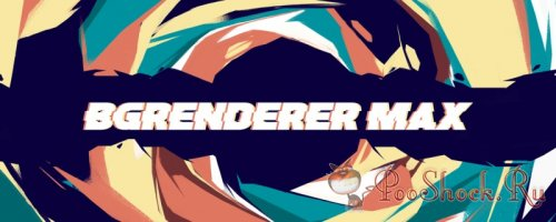 BG Renderer MAX 1.0.18 (for After Effects)